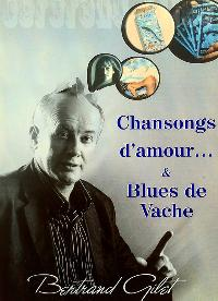 Chansongs d'amour et Blues de Vache